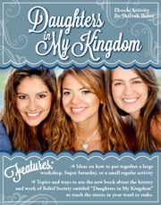 "The church recently put out a book entitled ""Daughters in My Kingdom"" which is about the history and work of Relief Society. This ebook shares instructions and ideas on how to put together a large workshop {perhaps a Super Saturday}, or a small regular activity, including topics and ways to use this book to teach the sisters in your ward or stake."