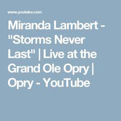 "Miranda Lambert - ""Storms Never Last"" | Live at the Grand Ole Opry | Opry - YouTube"