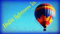"""Build lightness in."" ~ Alberto Santos-Dumont ~ Ronny-G's Travels"
