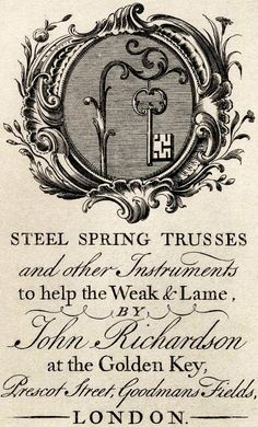 Steel Spring Trusses and other Instruments to help the Weak & Lame by John Richardson at the Golden Key. Trade Card