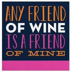 Any Friend of Wine.... Cocktail Napkins (Wine & Friends) #gifts #cPinks #cOrange