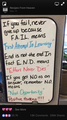 FAIL - First Attempt In Learning END - Effort Never Dies NO - Next Opportunity