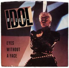 """""""Eyes Without A Face"""" - Billy Idol"""