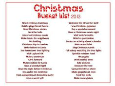 Christmas bucket list.  I won't do some, but there are a few great ideas!