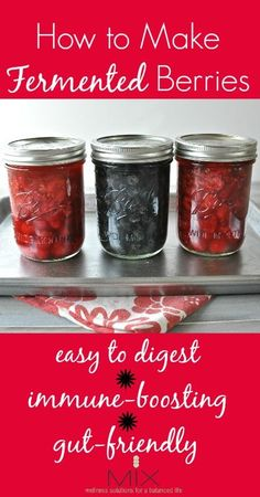 Healthy Recipe: How to Make Fermented Berries   www.mixwellness.com