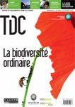 TDC, n°1090, février 2015 | La biodiversité ordinaire | Si la sensibilisation à la préservation de la biodiversité met souvent l'accent sur des espèces menacées « rares et spectaculaires », c'est la richesse de la biodiversité ordinaire et locale qu'il s'agit avant tout de préserver...