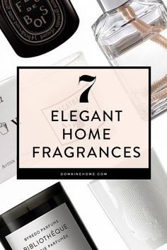 From fragrantly feminine florals to sumptuous leather and wood, 7 of the most elegant and uncommon scents to satisfy any palette.