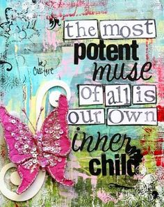 Inner child muse - the truth of who we are lies in our inner child