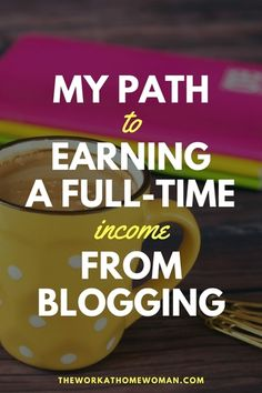 Would you like to work from home as a blogger? Here's how I was able to make the leap and gain the traction I needed to earn a full-time blogging income.