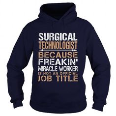 SURGICAL-TECHNOLOGIST - FREAKING T-SHIRTS, HOODIES (35.99$ ==► Shopping Now) #surgical-technologist #- #freaking #shirts #tshirt #hoodie #sweatshirt #fashion #style