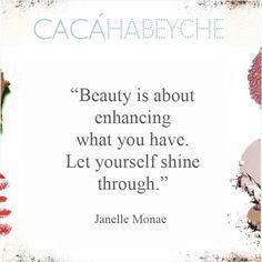 """""""Beleza é valorizar o que você tem. Permita-se brilhar!"""" Frase da cantora @janellemonae que me lembra uma outra máxima """"Mulheres felizes brilham mais""""   #beautyquotes #cacahabeyche #cacamakeup #JanelleMonae #powerwoman"""