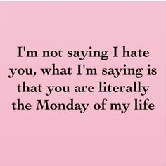 Most everyone is my Monday