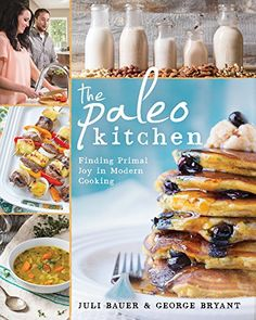 The Paleo Kitchen: Finding Primal Joy in Modern Cooking - Kindle edition by Juli Bauer, George Bryant. Cookbooks, Food & Wine Kindle eBooks @ Amazon.com.