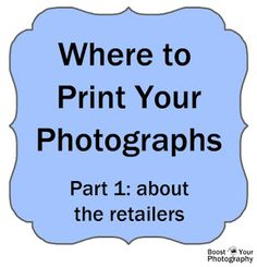 Comparing Online Photo-Printing Companies, part 1 overview of the retailers involved | Boost Your Photography
