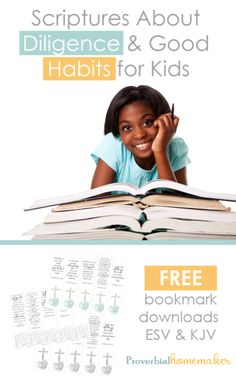 Scriptures About Diligence & Good Habits for Kids (+ FREE bookmarks! Bible Study Guide, Bible Study For Kids, Christian Parenting, Christian Homeschool, Good Habits For Kids, Printable Scripture, Teaching Character, Bible Lessons, Diligence