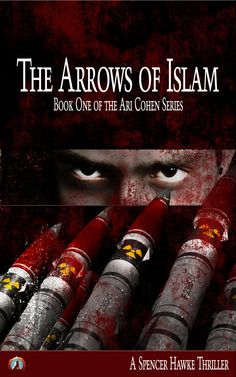 The Arrows of Islam (Ari Cohen Series Book 1):Amazon:Kindle Store