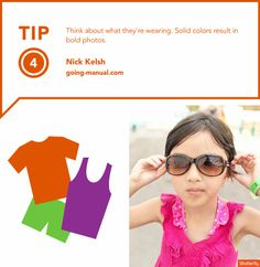 "Photography tips for capturing kids | ""Think about what they're wearing. Solid colors result in bold photos."" Tip Source: www.going-manual.com & Photography: www.lot116.com"