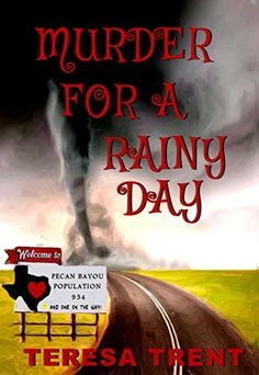 Murder for a Rainy Day (Pecan Bayou Book 6) by Teresa Trent, http://www.amazon.com/dp/B00OU58LZW/ref=cm_sw_r_pi_dp_-X.Cub10SN2M1