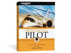 Professional Pilot, Edition by John Lowery provides proven tactics and PIC strategies for the professional aviator flying turbine aircraft—and those aspiring to do so Commercial Pilot, Aviation, Aircraft, Author, Pilots, Writers, Planes, Airplane, Airplanes