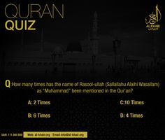 """** Quran Quiz ** Q: How many times has the name of Rasool-ullah ﷺ as """"Muhammad"""" been mentioned in the Quran? PS: Mention your Answer in comments section Correct will be uploaded tomorrow. Quiz With Answers, Islamic Information, Karachi Pakistan, Islam Muslim, Islamic Pictures, Prophet Muhammad, Travel Agency, Ramadan, Quran"""