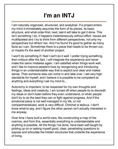 INTJ. Crazily spot on. Again, I should post this, or wear it as a t-shirt.