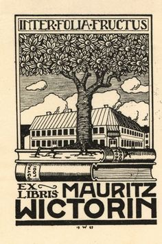 Carl Gunnar Wictorin (), Swedish / bookplate for Mauritz Wictorin, 1927 ... depicts tree growing out of books, with Latin slogan 'Inter folia fructus (Among the leaves, fruit)', Sweden