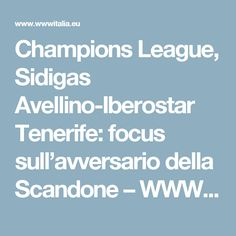 Champions League, Sidigas Avellino-Iberostar Tenerife: focus sull'avversario della Scandone – WWWITALIA