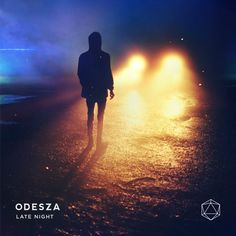 "ODESZA - ""late night""  Run through city streets my babes vibes"
