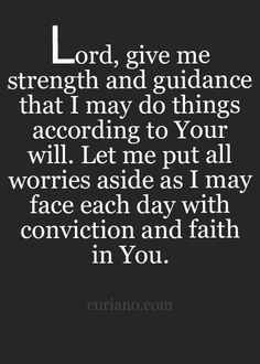 16 Quotes about Lord give me Strength- Happy Quotes to Live by Best Quotes about Strength Strength Hope and Everything In between: Infertility Sucks this … Dear God, I ask you to give me strength to face all my trouble . Quotes About Strength And Love, Give Me Strength, Quotes About God, Quotes To Live By, Strength Quotes, Prayer Quotes, Bible Verses Quotes, Faith Quotes, Scriptures