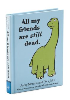 All My Friends Are Still Dead--a sequel to one of my favorite books, All My Friends Are Dead