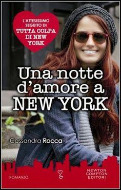 I miei magici mondi: Recensione: Una notte d'amore a New York di Cassan...