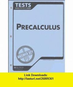 Precalculus Tests and Answer Key BJU (9781579247096) Bob Jones , ISBN-10: 1579247091  , ISBN-13: 978-1579247096 ,  , tutorials , pdf , ebook , torrent , downloads , rapidshare , filesonic , hotfile , megaupload , fileserve