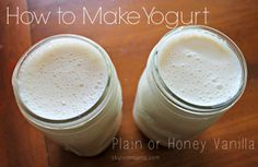 How to Make Yogurt (Plain or Honey Vanilla) ~ A great tutorial from Nina at Shalom Mama