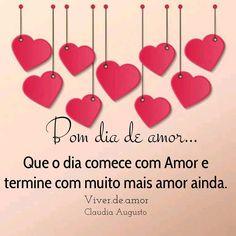 """409 curtidas, 5 comentários - Claudia Faceira (@viver.de.amor) no Instagram: """"Bom dia do amor!  Que o dia comece com Amor e termine com muito mais amor ainda.  Claudia Augusto…"""""""
