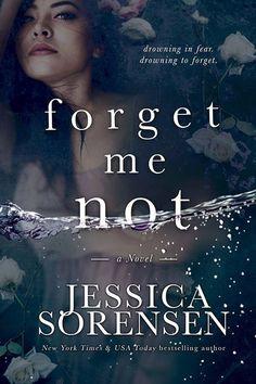 """Jessica Sorensen """"Forget Me Not""""  Cover design by Mae I Design  http://www.maeidesign.com"""