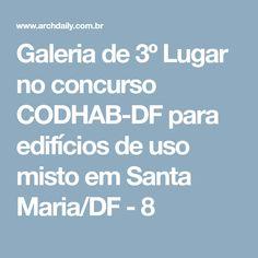 Galeria de 3º Lugar no concurso CODHAB-DF para edifícios de uso misto em Santa Maria/DF - 8