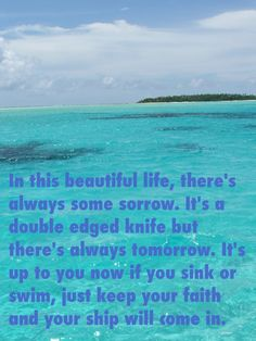 Sink or Swim, it's up to you. Ordinary Day Lyrics, Lyrics To Live By, Quotes To Live By, Beach Poems, Great Big Sea, Sea Quotes, Sink Or Swim, Guitar Lessons For Beginners, Knowledge And Wisdom