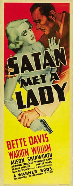 Satan Met a Lady (1936) USA Warner Crime comedy. D: William Dieterle. The second film version of The Maltese Falcon. Warren William, Bette Davis, Alison Skipworth, Arthur Treacher, Porter Hall. 31/5/15