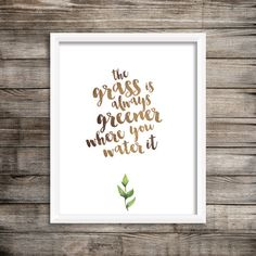 The Grass Is Always Greener Where You Water It (Watercolor Printable) $3.00 Digital Print File by LiveALittleWilder