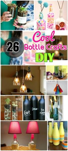 DIY 26 Attractive & Cool Bottle Crafts: Easy Glass Bottle Crafts and Decor. Step by step tutorial for wine bottle crafts, wine bottle lamps, center piece. How to cut a glass bottle. Beer, plastic and glass bottle up-cycling. recycled glass bottles. garden ideas