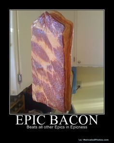 So epic.. When i don't even like bacon..!