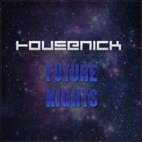 Housenick - Future Nights (Original Mix) by HousenickMusic on SoundCloud