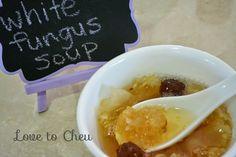 Love to Cheu: White Fungus Soup (Sweet)