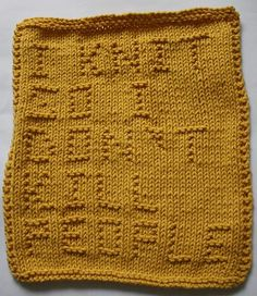 I knit so I don't kill people.. pretty sure I should make this.  I haven't knit in a while though.  Pretty sure I owe some people some washcloths... perhaps they should look like this. :)
