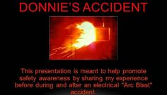 """Donnie's Accident"" - ""I Was Too Good To Need My Safety Gear"" 