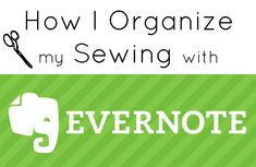 How I Organize my Sewing with Evernote