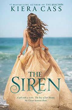 The Siren, 2016 The New York Times Best Sellers Young Adult Hardcover winner, Kiera Cass #NYTime #GoodReads #Books