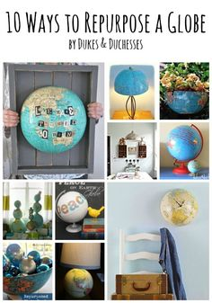 10 ways to repurpose a globe from @Laura Dukes and Duchesses