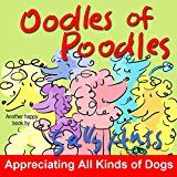 Free Kindle Book -   Children's Books: OODLES OF POODLES (Adorable, Fun, Rhyming Bedtime Story/Picture Book for Beginner Readers About Appreciating Pets and Being Responsible for Them, With 30 Illustrations Ages 2-8) Check more at http://www.free-kindle-books-4u.com/childrens-ebooksfree-childrens-books-oodles-of-poodles-adorable-fun-rhyming-bedtime-storypicture-book-for-beginner-readers-about-appreciating-pets-and-being-responsible-for-them-with-30/