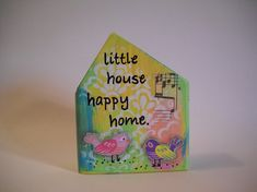 first home gift, little house happy home, home quote, house art, wooden block, mixed media collage, art and assemblage, bird, whimsical